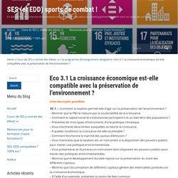 Eco 3.1 La croissance économique est-elle compatible avec la préservation de l'environnement ? – SES (et EDD) sports de combat !