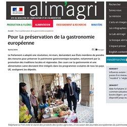 ALIMENTATION_GOUV_FR 18/03/14 Pour la préservation de la gastronomie européenne.