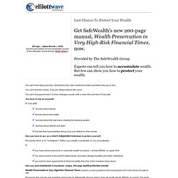 SafeWealth's new 200-page manual: Wealth Preservation in Very High-Risk Financial Times - Elliott Wave International