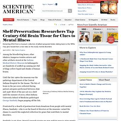 Shelf-Preservation: Researchers Tap Century-Old Brain Tissue for Clues to Mental Illness