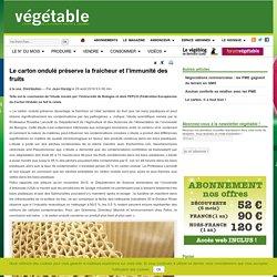 Le carton ondulé préserve la fraicheur et l'immunité des fruits