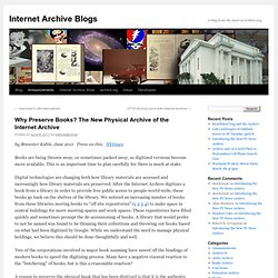 Why Preserve Books? The New Physical Archive of the Internet Archive