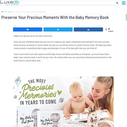 Preserve Your Precious Moments With the Baby Memory Book