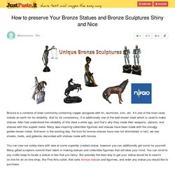 How to preserve Your Bronze Statues and Bronze Sculptures Shiny and Nice