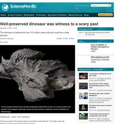 Well-preserved dinosaur was witness to a scary past