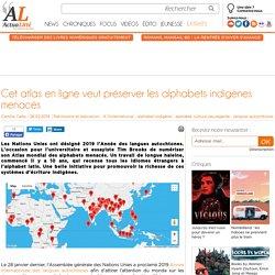 Cet atlas en ligne veut préserver les alphabets indigènes menacés
