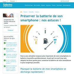 Préserver la batterie de son smartphone : nos astuces !