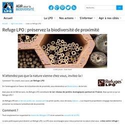 Refuge LPO préservez la biodiversité de proximité - Refuges LPO