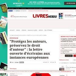 """""""Protégez les auteurs, préservez le droit d'auteur"""" : la lettre ouverte d'écrivains aux instances européennes"""