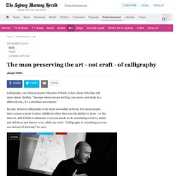 The man preserving the art - not craft - of calligraphy