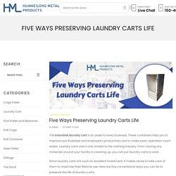Five Ways Preserving Laundry Carts Life - HMLPaK