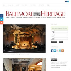 Blog | Baltimore Heritage | Preserving and promoting Baltimore's historic buildings and neighborhoods.