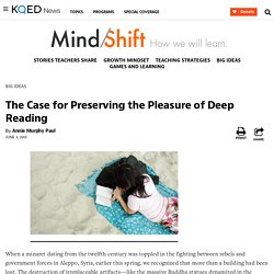 The Case for Preserving the Pleasure of Deep Reading