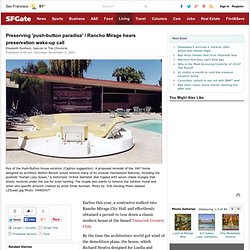 Preserving 'push-button paradise' / Rancho Mirage hears preservation wake-up call