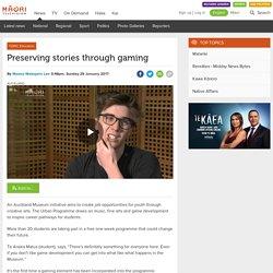 Preserving stories through gaming