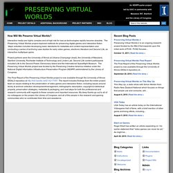 Preserving Virtual Worlds