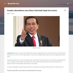 Presiden Jokowi Minum Jamu Sehari 3 Kali Untuk Cegah Virus Corona