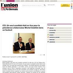 CCI. Un seul candidat était en lice pour la présidence châlonnaise Michel Gobillot dans un fauteuil