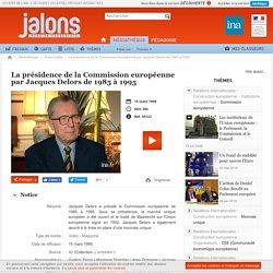 La présidence de la Commission européenne par Jacques Delors de 1985 à 1995