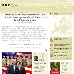 Opération Sarkozy : comment la CIA a placé un de ses agents à la