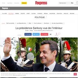 La présidence Sarkozy vue de l'intérieur