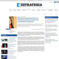 Macarena Cepeda Asumirá la Presidencia de Asociación de Industriales Pesqueros