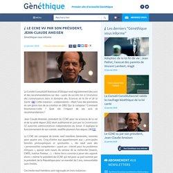 Le CCNE vu par son président, Jean-Claude Ameisen