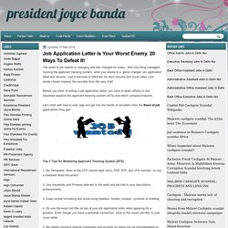 president joyce banda: Job Application Letter Is Your Worst Enemy. 20 Ways To Defeat It!
