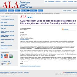 ALA President Julie Todaro releases statement on Libraries, the Association, Diversity and Inclusion