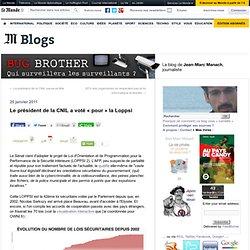 """Le président de la CNIL a voté """"pour"""" la Loppsi - BUG BROTHER - Blog LeMonde.fr"""