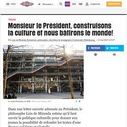 Monsieur le Président, construisons la culture et nous bâtirons le monde!