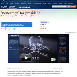 'Bonesmen' for president - msnbc - Countdown with Keith Olbermann | NBC News