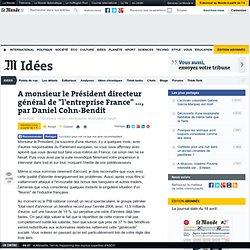 """A monsieur le Président directeur général de """"l'entreprise France"""" ..., par Daniel Cohn-Bendit - Opinions - Le Monde.fr"""