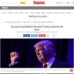 Ce que le président Donald Trump a promis de faire