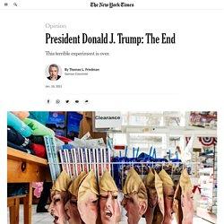President Donald J. Trump: The End