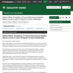 Robert Miller, President of Future Electronics with worldwide e-commerce support