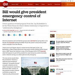 Bill would give president emergency control of Internet