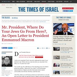Mr. President, Where Do Your Jews Go From Here?, An Open Letter to President Emmanuel Macron