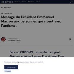 Message du Président Emmanuel Macron aux personnes qui vivent avec l'autisme.