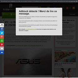 HTC : le Président d'Asus envisage le rachat de l'entreprise