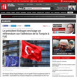 Le président Erdogan envisage un référendum sur l'adhésion de la Turquie à l'UE - Europe