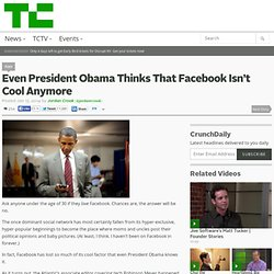 Even President Obama Thinks That Facebook Isn't Cool Anymore