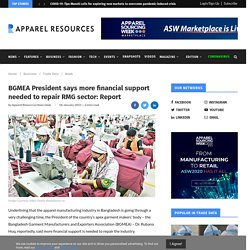 BGMEA President says more financial support needed to repair RMG sector: Report