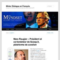 Marc Rougier – Président et co-fondateur de Scoop.it, plateforme de curation