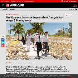 Îles Éparses: la visite du président français fait réagir à Madagascar