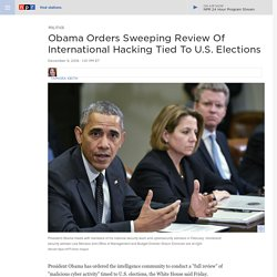 President Obama Orders 'Full Review' Of Hacking During 2016 Election