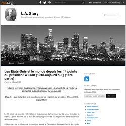 Les États-Unis et le monde depuis les 14 points du président Wilson (1918-aujourd'hui) (1ère partie) - blog histoire geographie lycée eaubonne