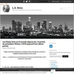 Les États-Unis et le monde depuis les 14 points du président Wilson (1918-aujourd'hui) (2ème partie) - blog histoire geographie lycée eaubonne