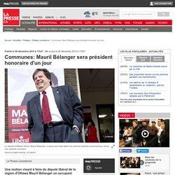 Communes:Mauril Bélanger sera président honoraire d'un jour