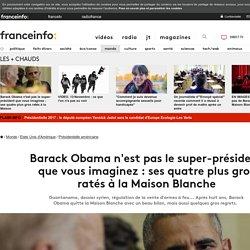 Barack Obama n'est pas le super-président que vous imaginez : ses quatre plus gros ratés à la Maison Blanche